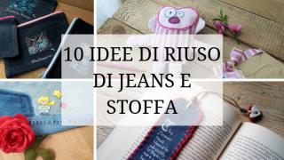 10 idee di Riuso di jeans e stoffa