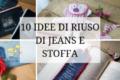 10 idee con jeans riciclato e stoffa