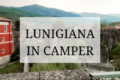 La Lunigiana in camper