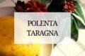 Polenta Taragna: la ricetta bresciana di casa mia